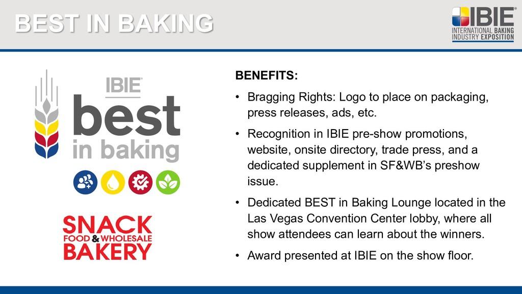 BEST IN BAKING BENEFITS: • Bragging Rights: Log...