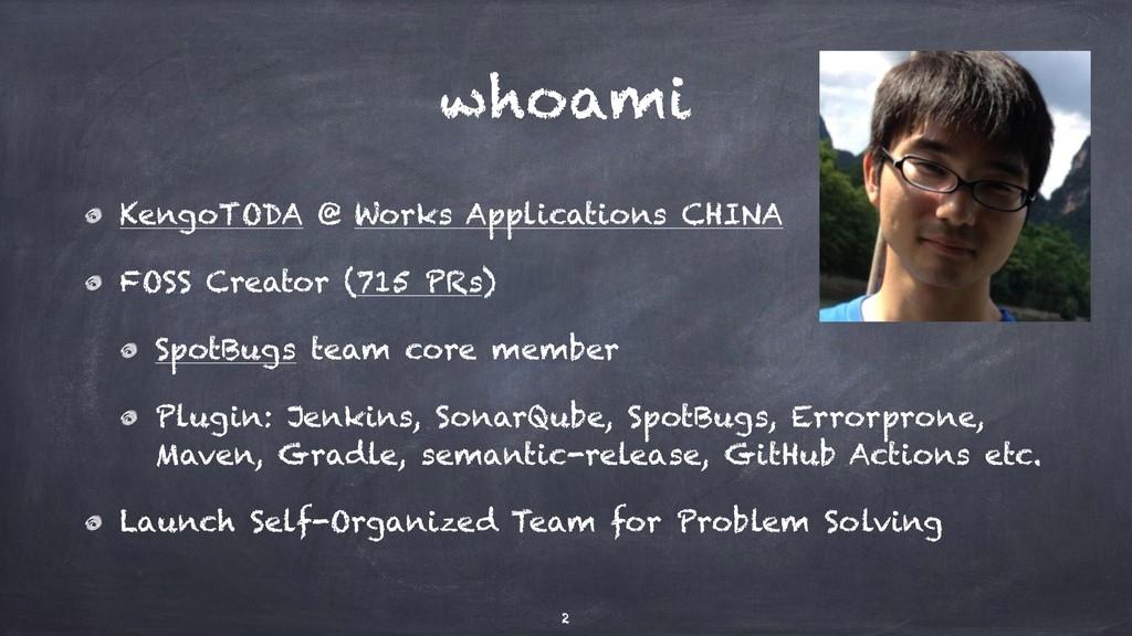 whoami KengoTODA @ Works Applications CHINA FOS...