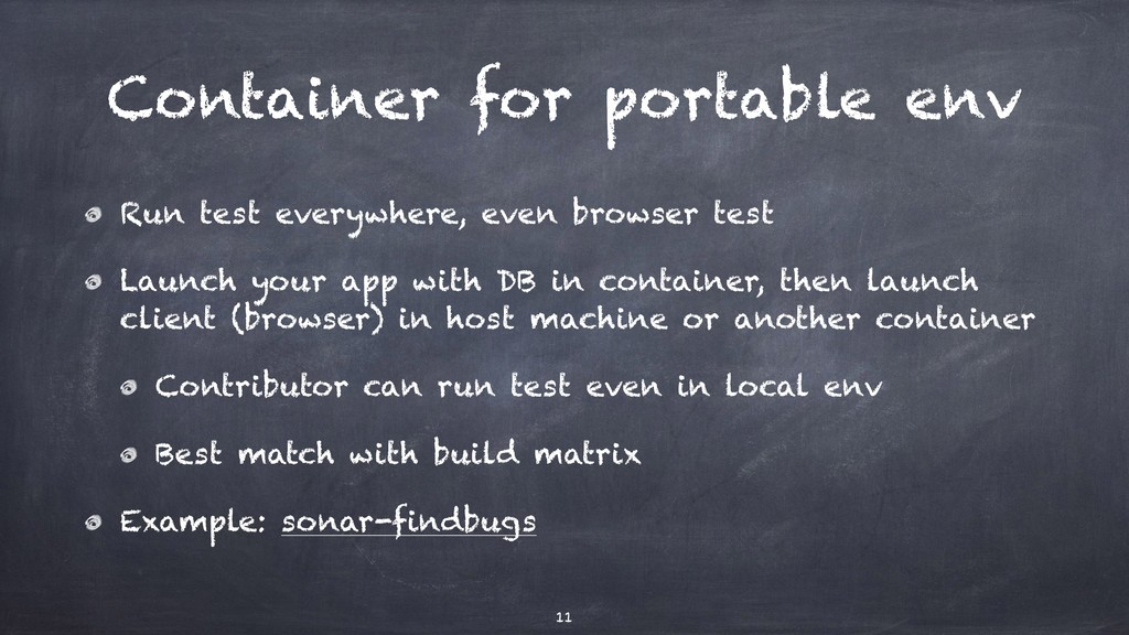 Container for portable env Run test everywhere,...
