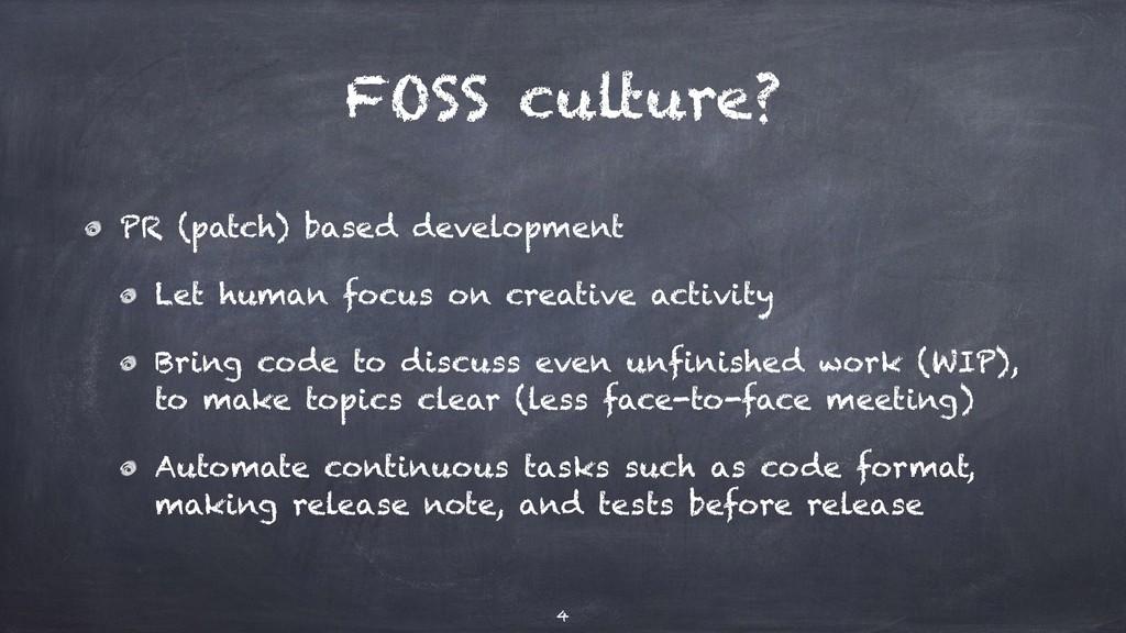 FOSS culture? PR (patch) based development Let ...