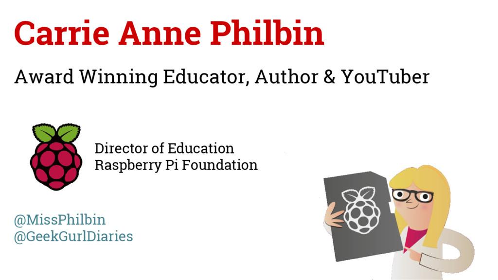 Carrie Anne Philbin Award Winning Educator, Aut...