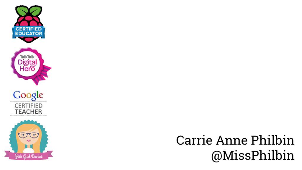 Carrie Anne Philbin @MissPhilbin
