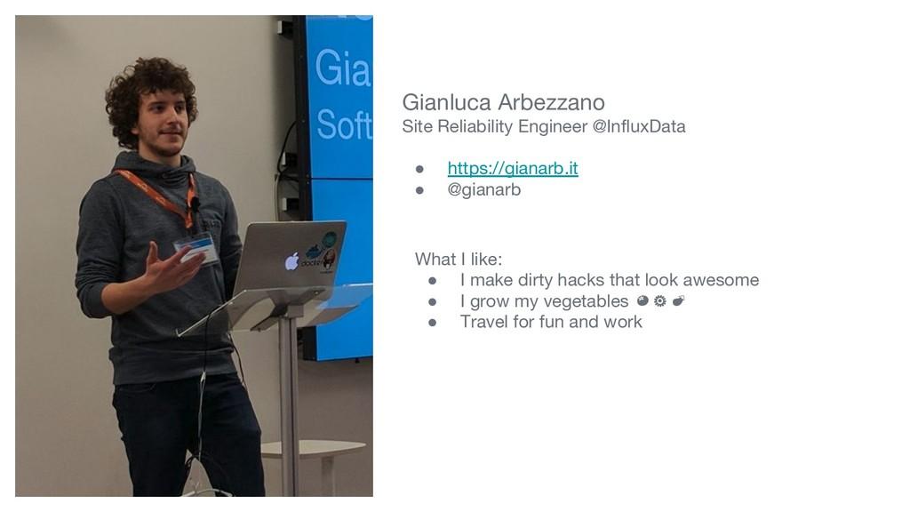 Gianluca Arbezzano Site Reliability Engineer @I...