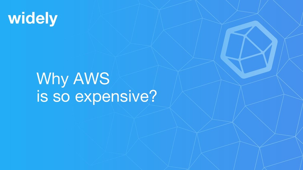 Why AWS is so expensive? widely