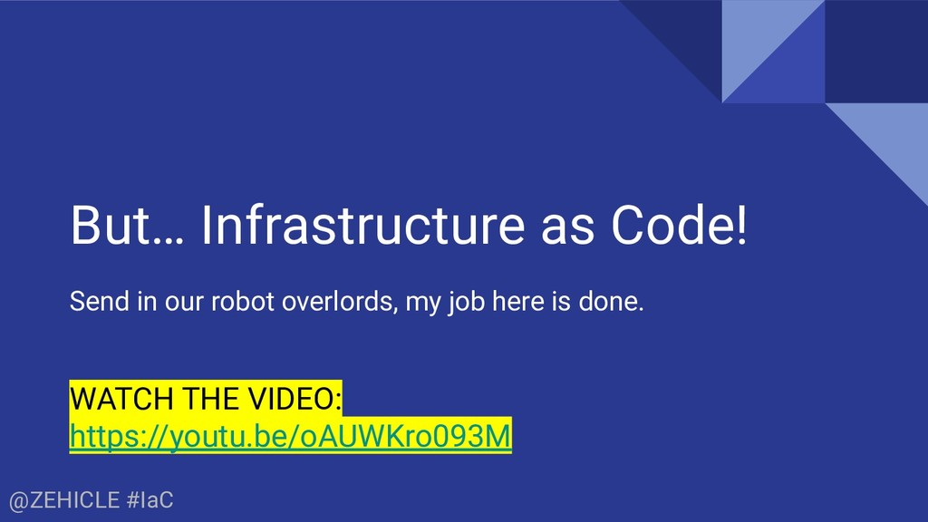 @ZEHICLE #IaC But… Infrastructure as Code! Send...