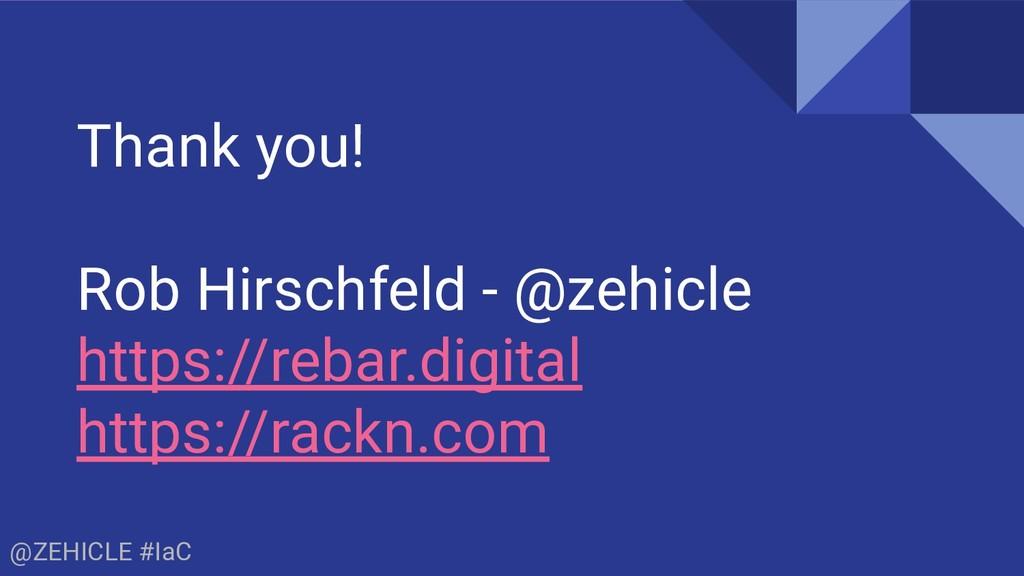 @ZEHICLE #IaC Thank you! Rob Hirschfeld - @zehi...