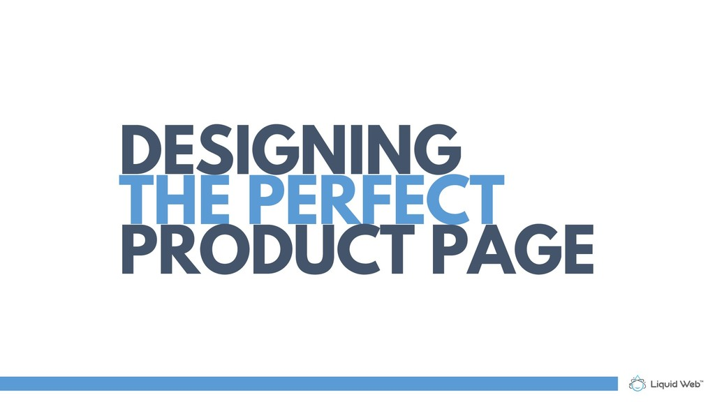 DESIGNING THE PERFECT PRODUCT PAGE