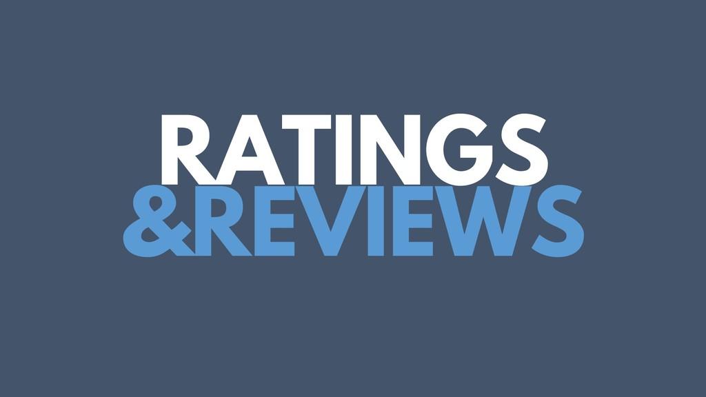 RATINGS &REVIEWS