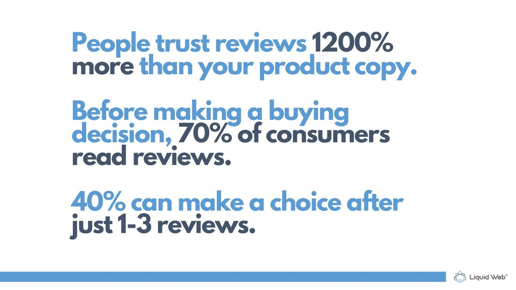 People trust reviews 1200% more than your produ...
