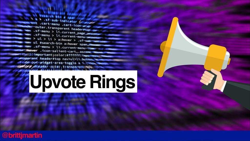 @brittjmartin Upvote Rings