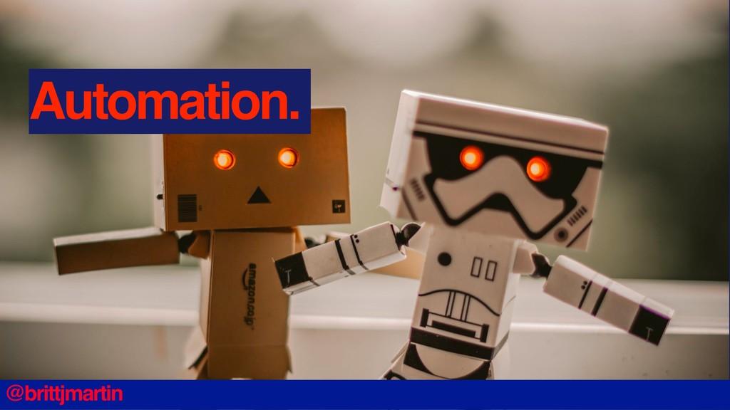 Automation. @brittjmartin