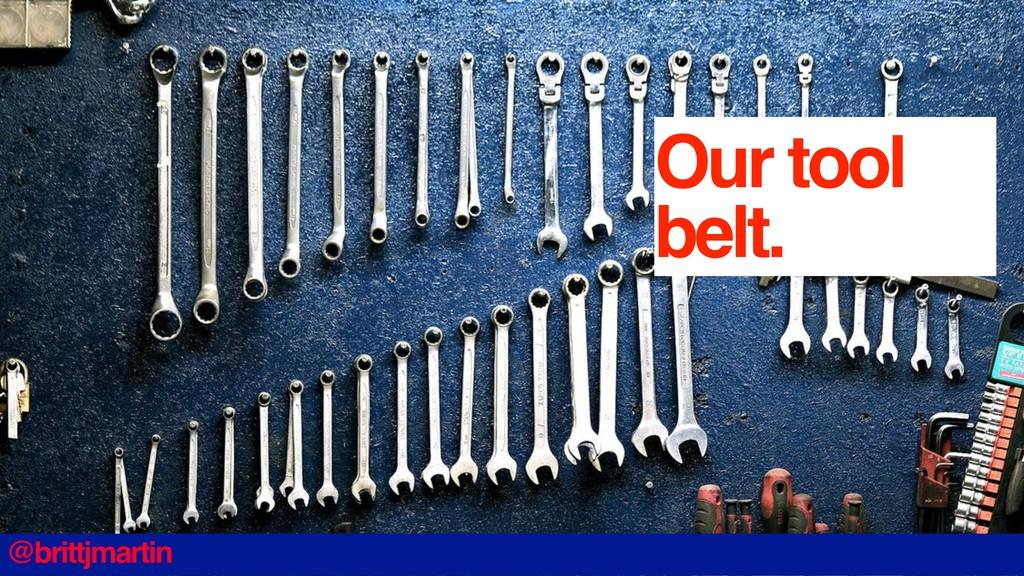 Our tool belt. @brittjmartin