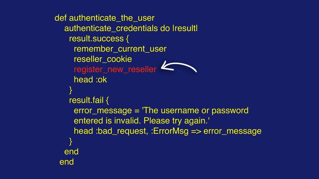 def authenticate_the_user authenticate_credenti...