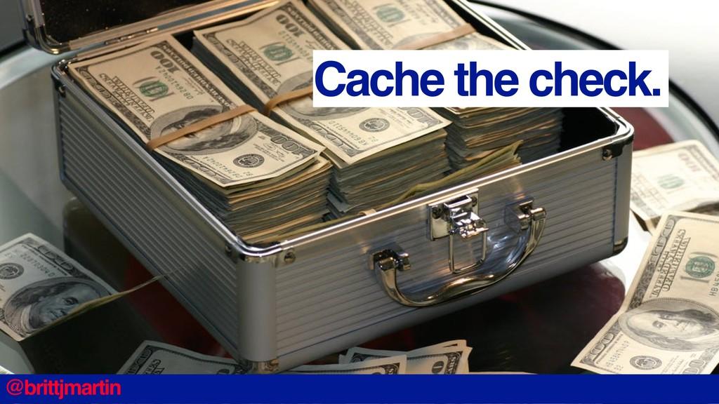 Cache the check. @brittjmartin