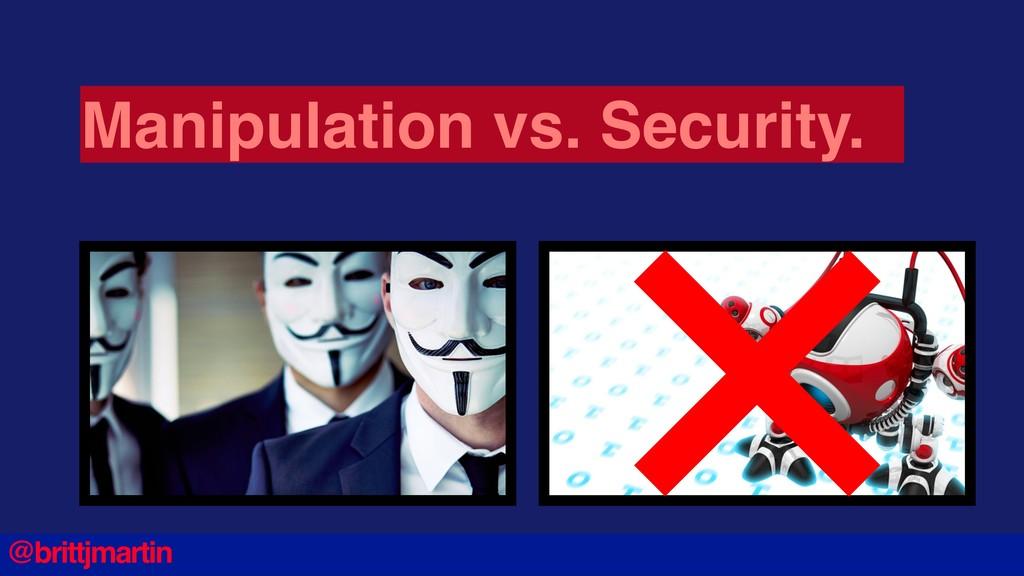 Manipulation vs. Security. Photo Credit: Moz @b...