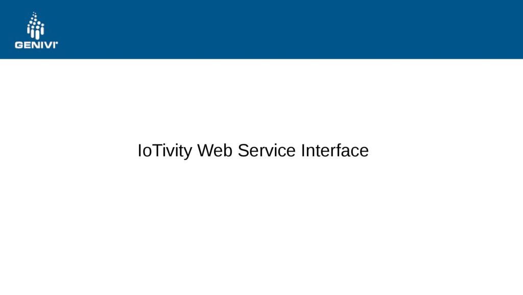 IoTivity Web Service Interface