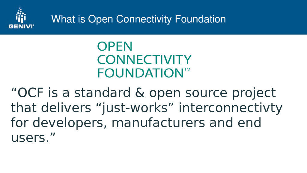 "What is Open Connectivity Foundation ""OCF is a ..."