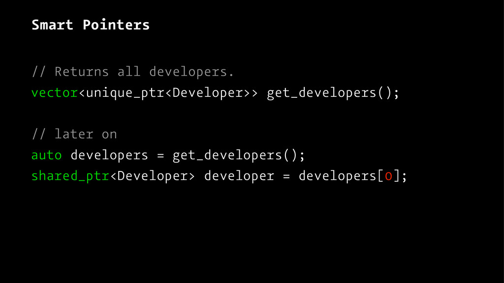 Smart Pointers // Returns all developers. vecto...