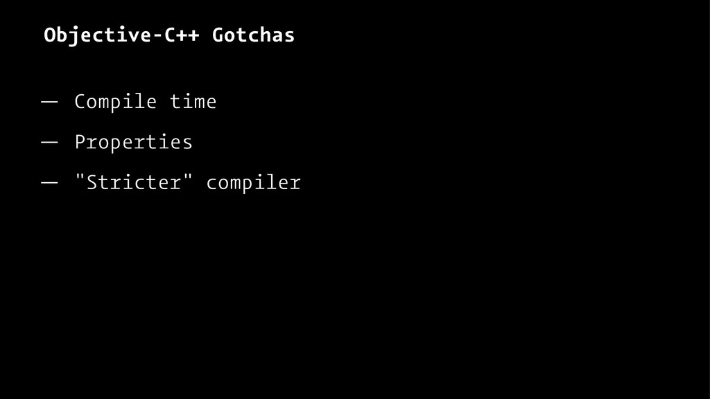 Objective-C++ Gotchas — Compile time — Properti...