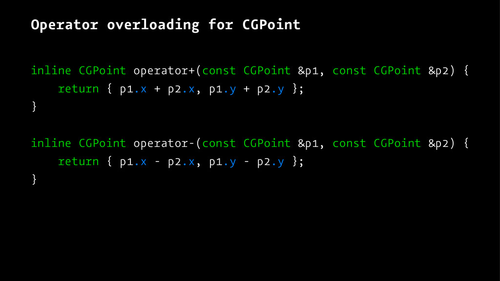 Operator overloading for CGPoint inline CGPoint...