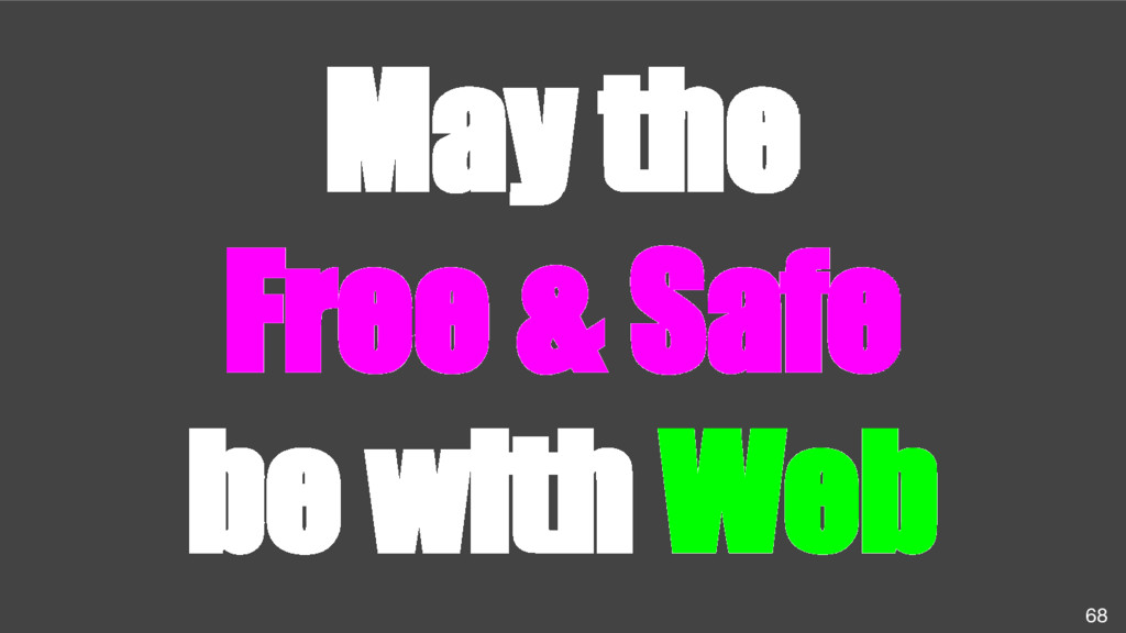 May the Free & Safe be with Web 68