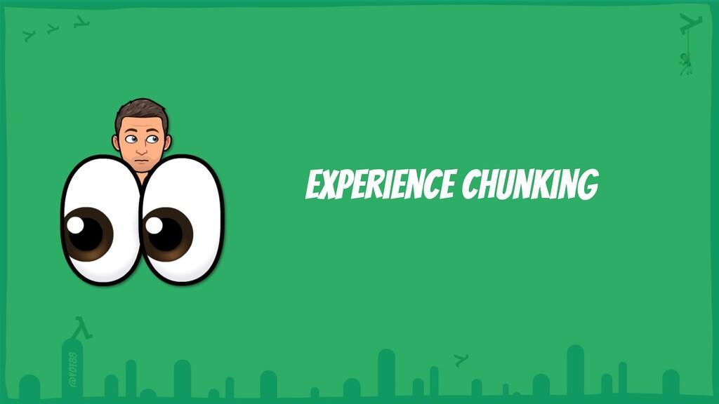 @yot88 Experience chunking