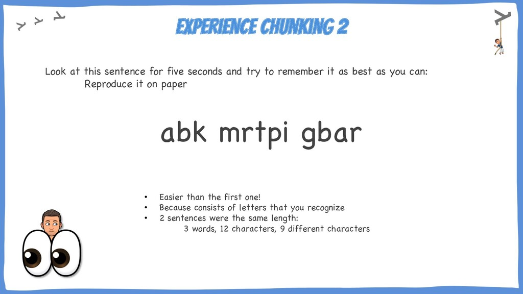 Experience chunking 2 Look at this sentence for...
