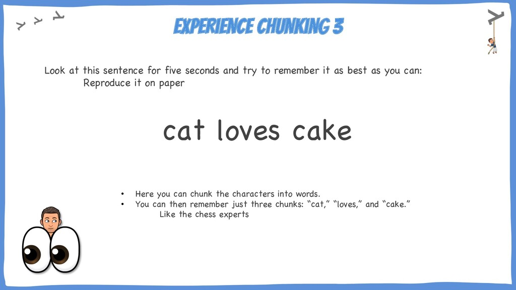 Experience chunking 3 Look at this sentence for...