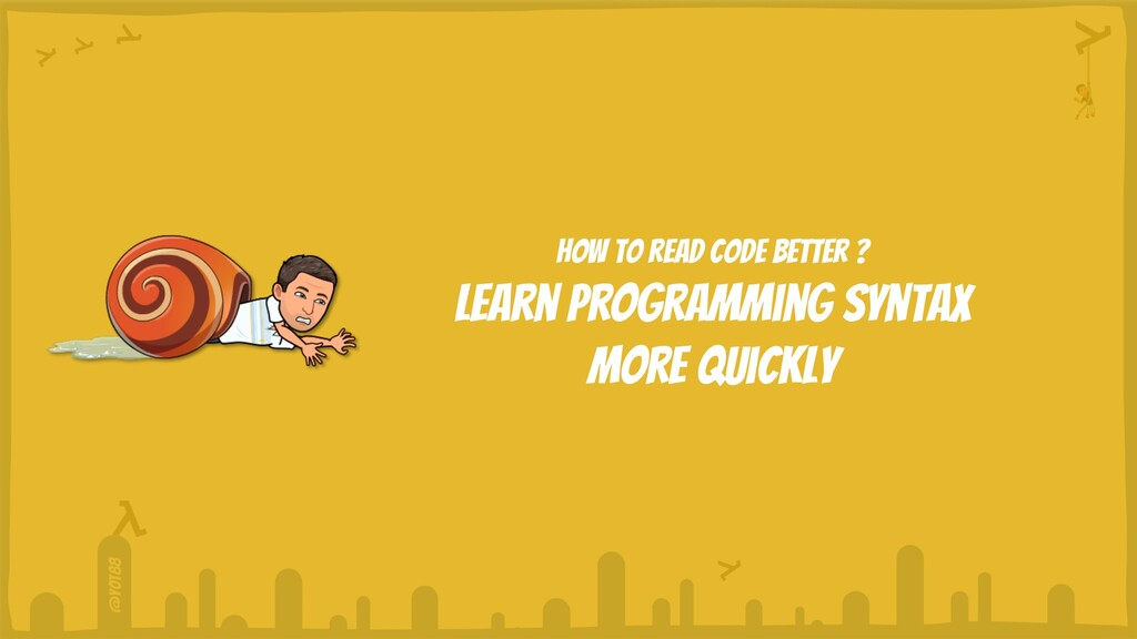 @yot88 How to read code better ? learn programm...