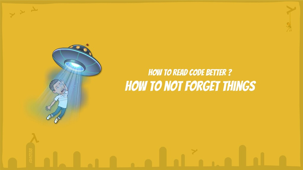 @yot88 How to read code better ? How to not for...