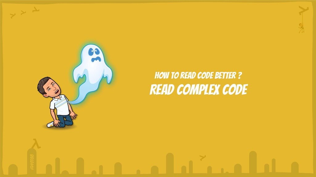 @yot88 How to read code better ? Read complex c...
