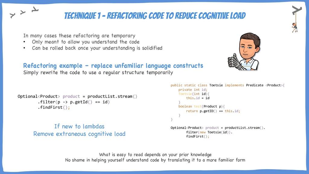 Technique 1 - Refactoring code to reduce cognit...