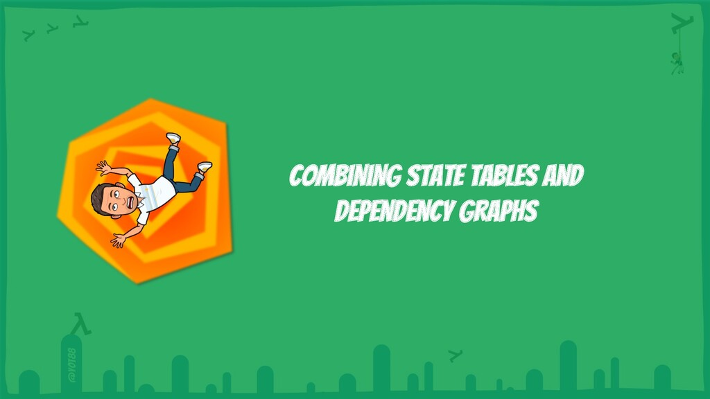 @yot88 Combining state tables and dependency gr...