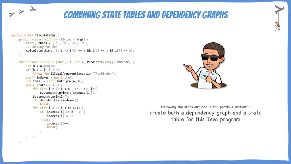 Combining state tables and dependency graphs Fo...
