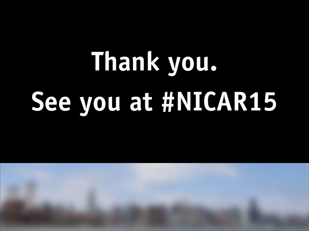 Thank you. See you at #NICAR15