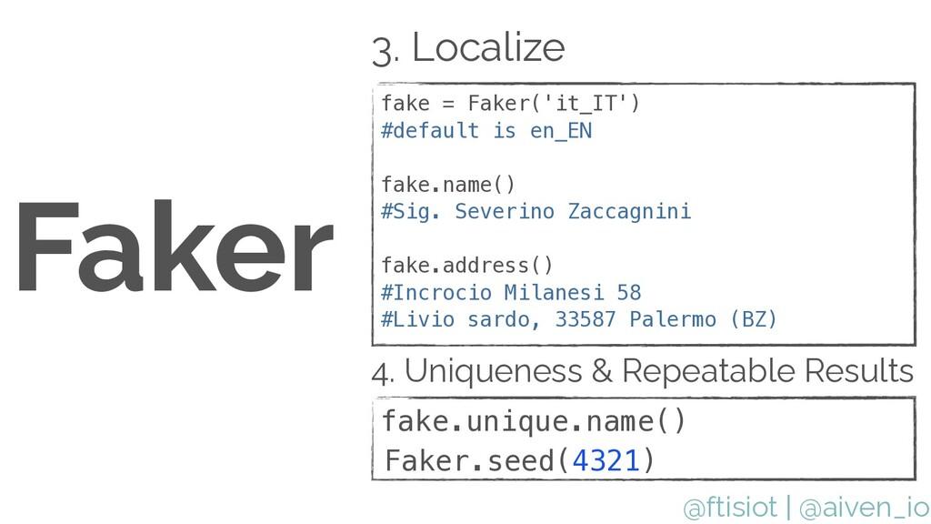 @ftisiot Faker fake = Faker('it_IT')   #default...