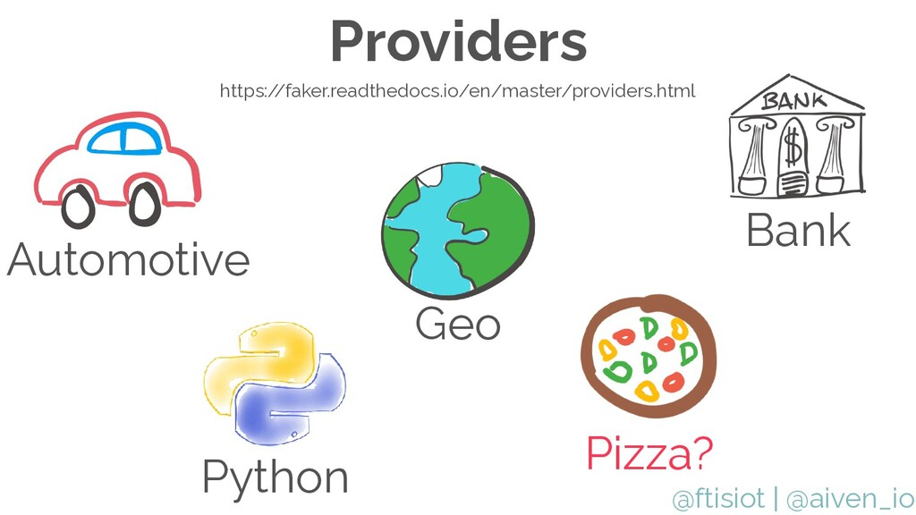 @ftisiot Providers https://faker.readthedocs.io...