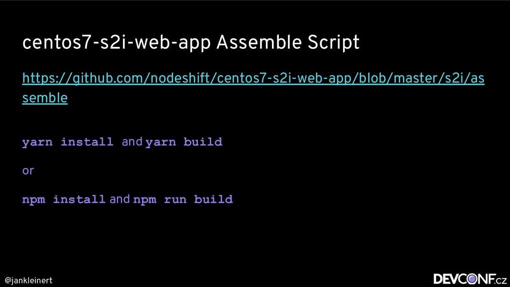 @jankleinert centos7-s2i-web-app Assemble Scrip...