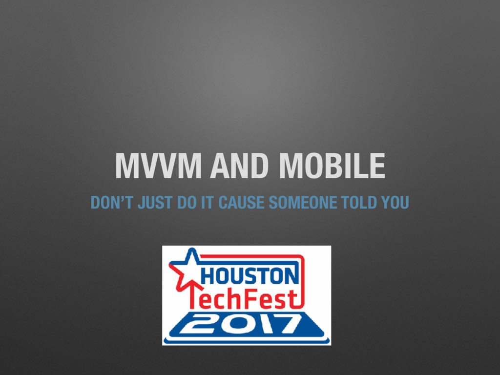 MVVM AND MOBILE DON'T JUST DO IT CAUSE SOMEONE ...