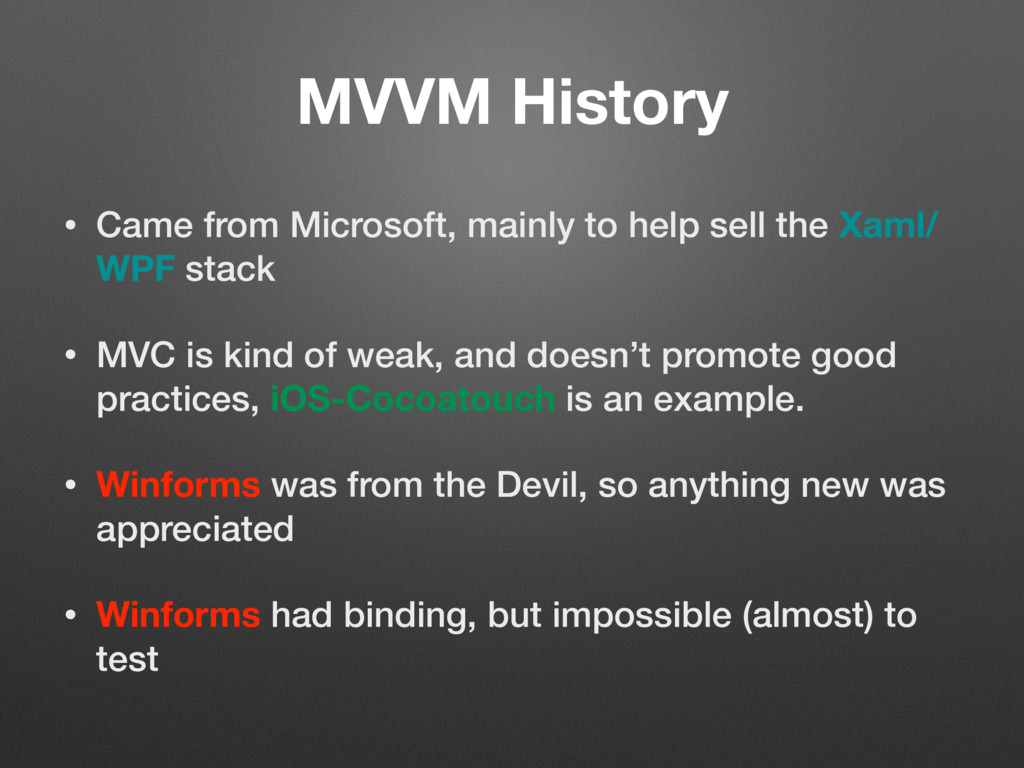 MVVM History • Came from Microsoft, mainly to h...