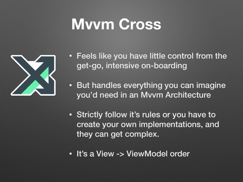 Mvvm Cross • Feels like you have little control...