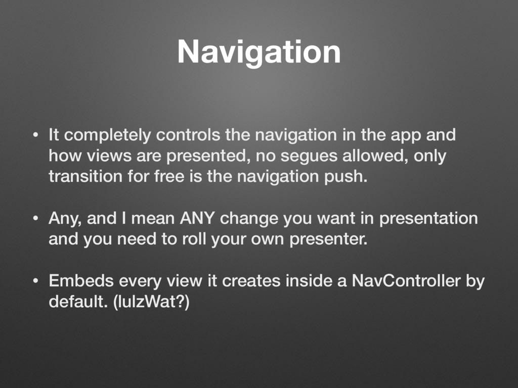 Navigation • It completely controls the navigat...