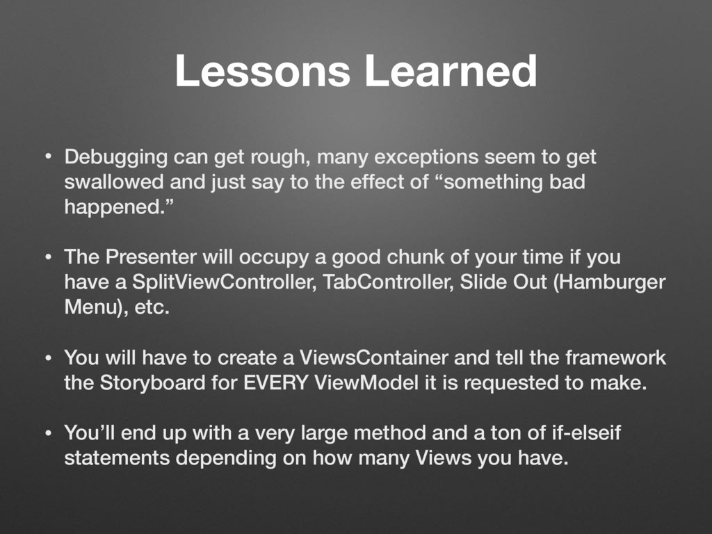 Lessons Learned • Debugging can get rough, many...