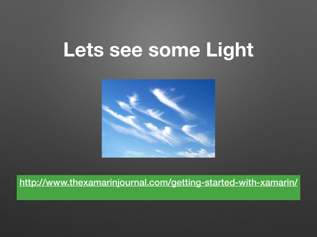 Lets see some Light http://www.thexamarinjourna...