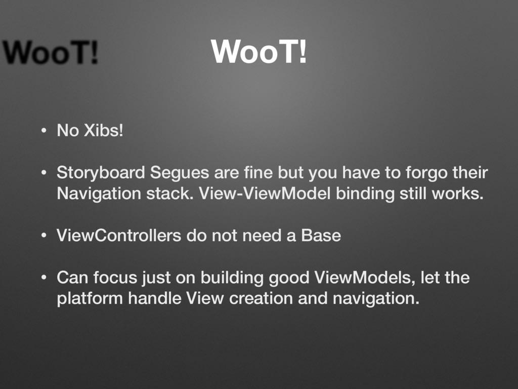 WooT! • No Xibs! • Storyboard Segues are fine bu...