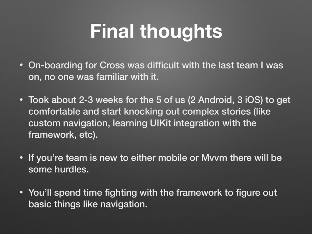 Final thoughts • On-boarding for Cross was diffi...