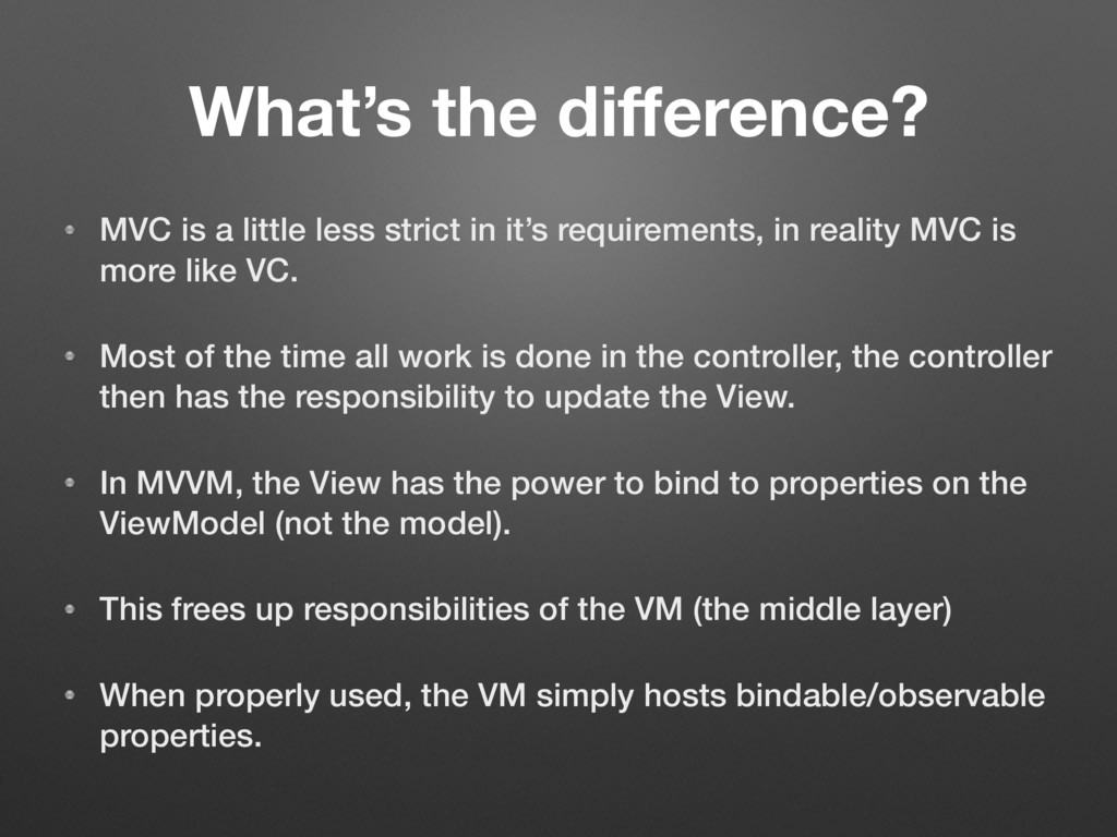 What's the difference? MVC is a little less stri...