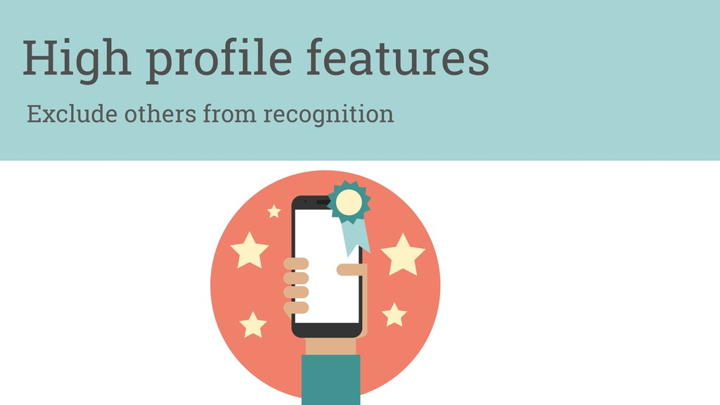 Exclude others from recognition High profile fe...