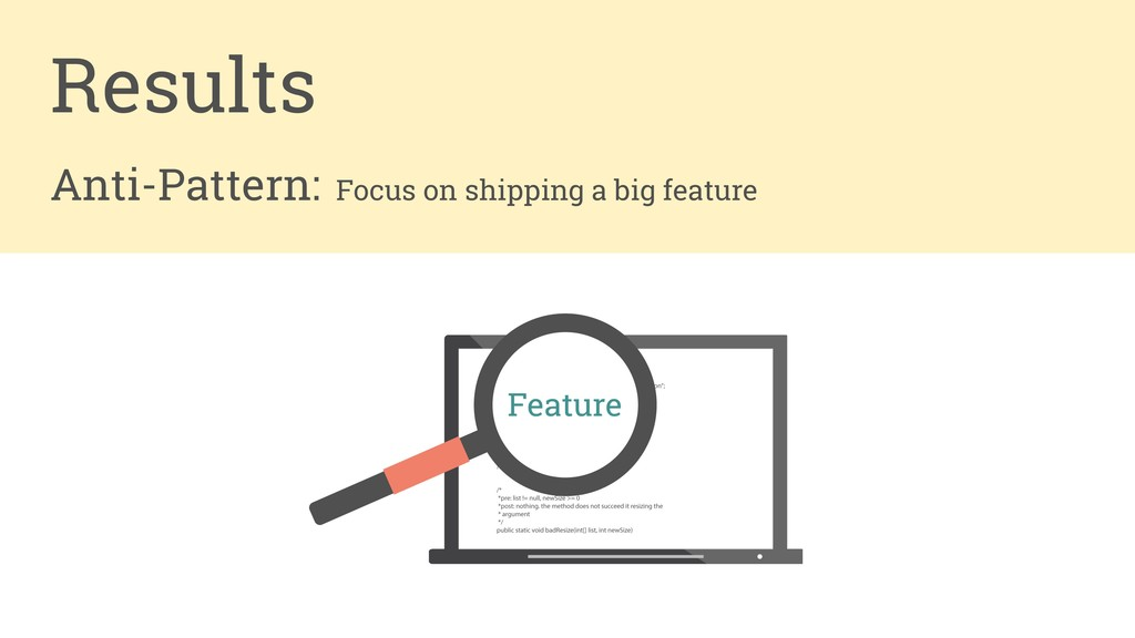 Anti-Pattern: Focus on shipping a big feature R...