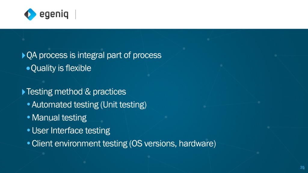 ‣QA process is integral part of process •Qualit...